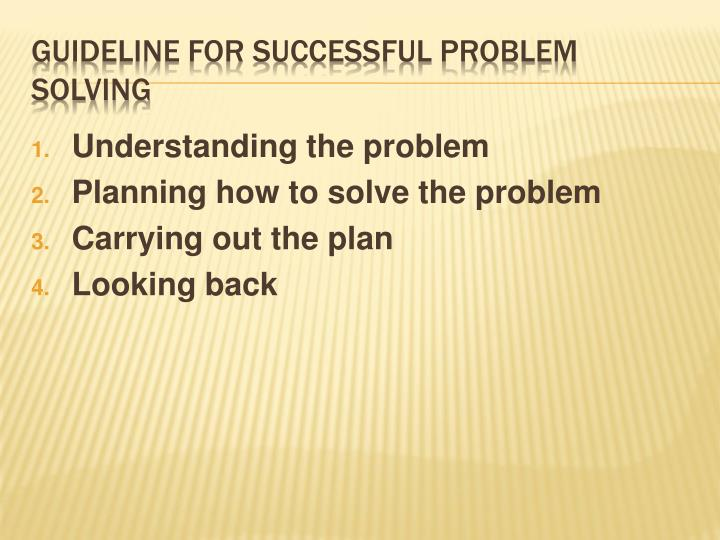 Guideline for successful problem solving