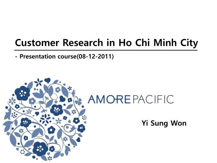 Customer Research in Ho Chi Minh City