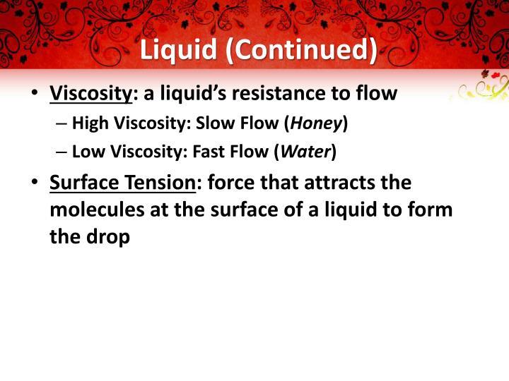 Liquid (Continued)