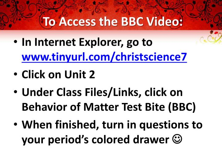 To Access the BBC Video: