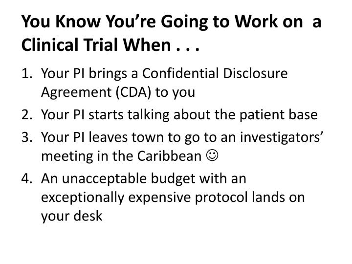 You Know You're Going to Work on  a Clinical Trial When . . .
