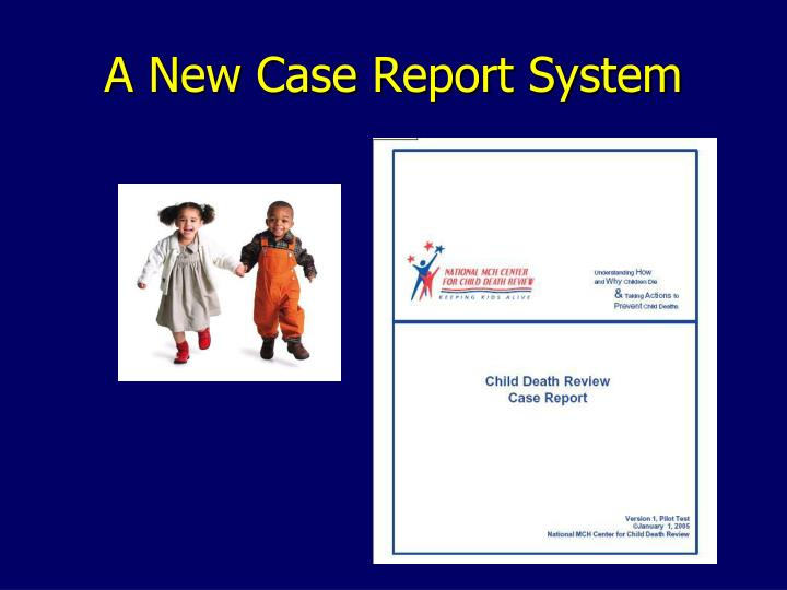 A New Case Report System