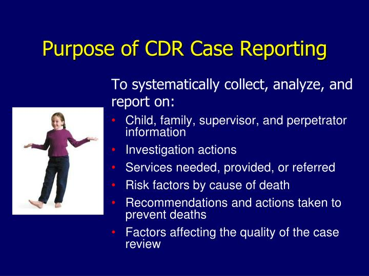Purpose of cdr case reporting