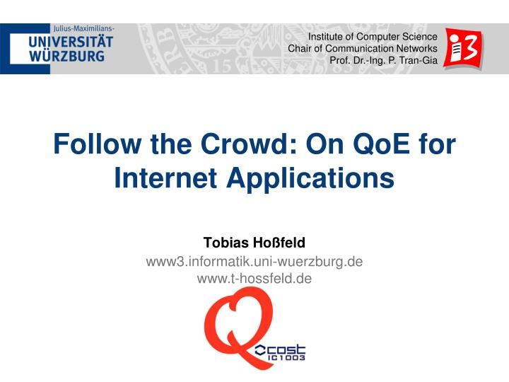 Follow the crowd on qoe for internet applications