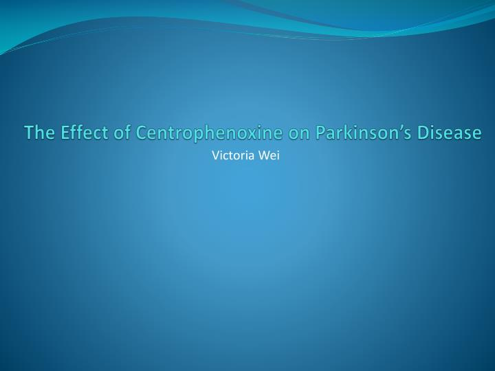 the effect of centrophenoxine on parkinson s disease n.