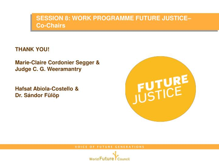 SESSION 8: WORK PROGRAMME FUTURE JUSTICE–