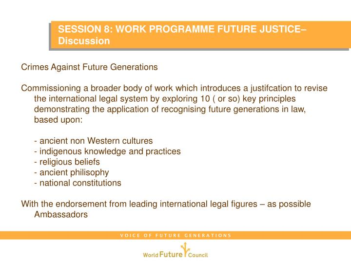 SESSION 8: WORK PROGRAMME FUTURE JUSTICE– Discussion