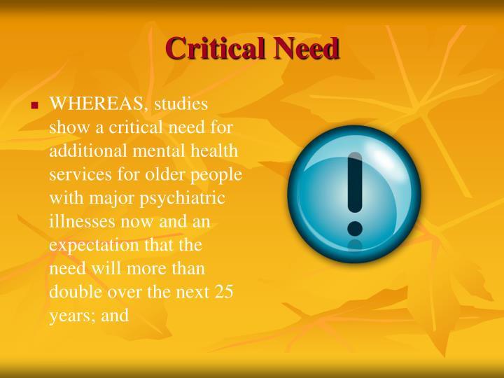 Critical need