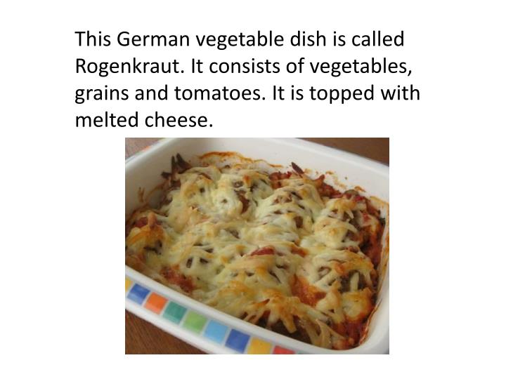 This German vegetable dish is called