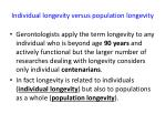 individual longevity versus population longevity