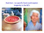 nutrition no specific food could explain longevity in the bz s