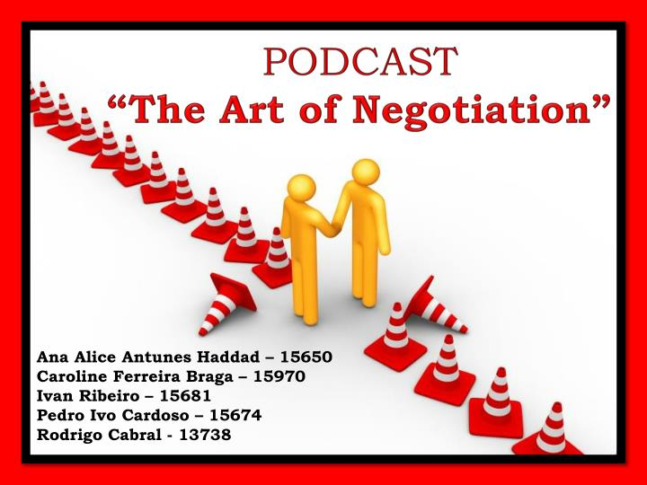 the art of negotiation The art of negotiation by michael wheeler - a member of the world renowned program on negotiation at harvard law school introduces the powerful next-generation.