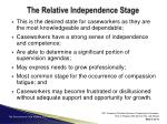 the relative independence stage