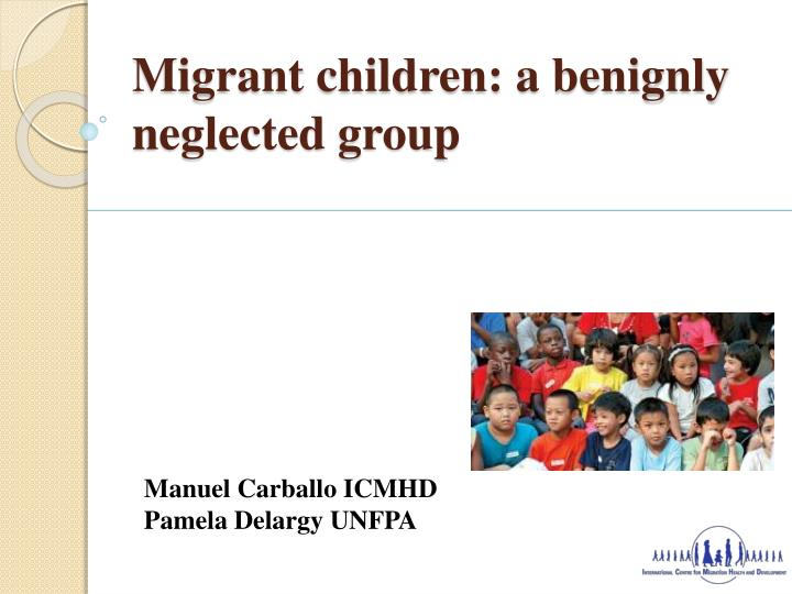 migrant children a benignly neglected group n.