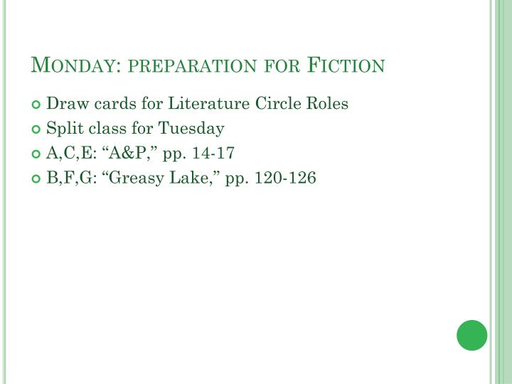 Monday preparation for fiction
