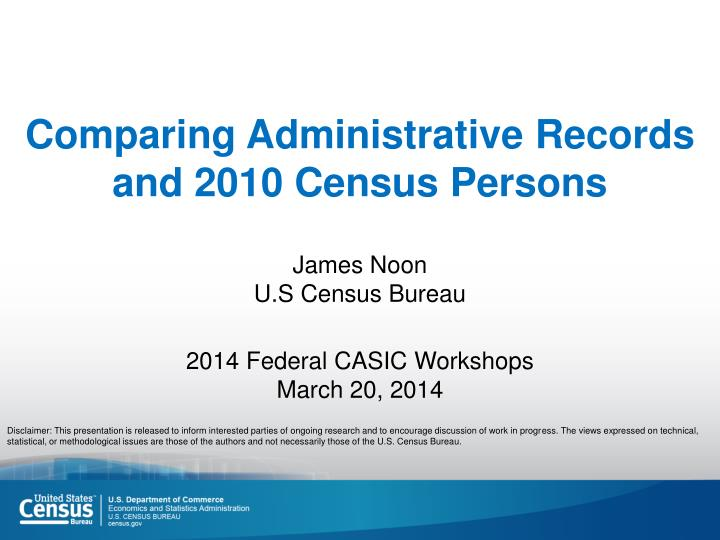 comparing administrative records and 2010 census persons n.