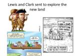 lewis and clark sent to explore the new land