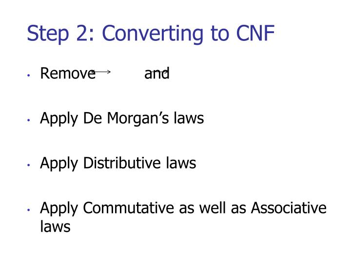 Step 2: Converting to CNF