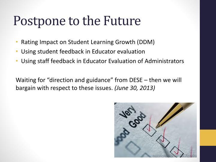 Postpone to the Future