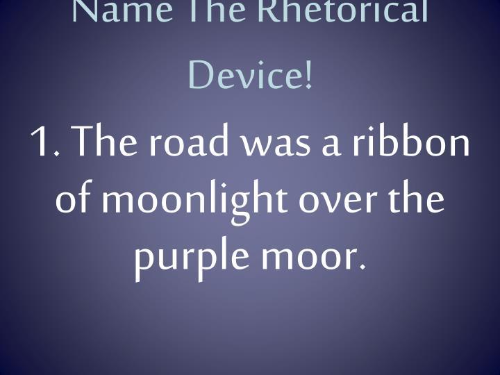 Name the rhetorical device