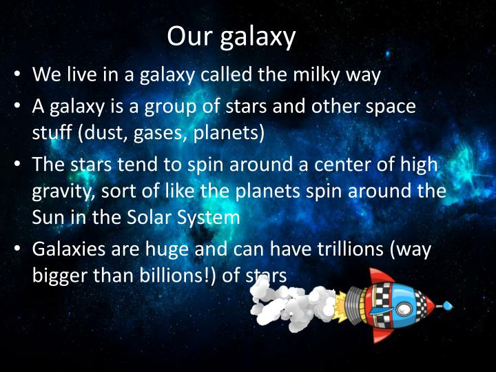 Our galaxy