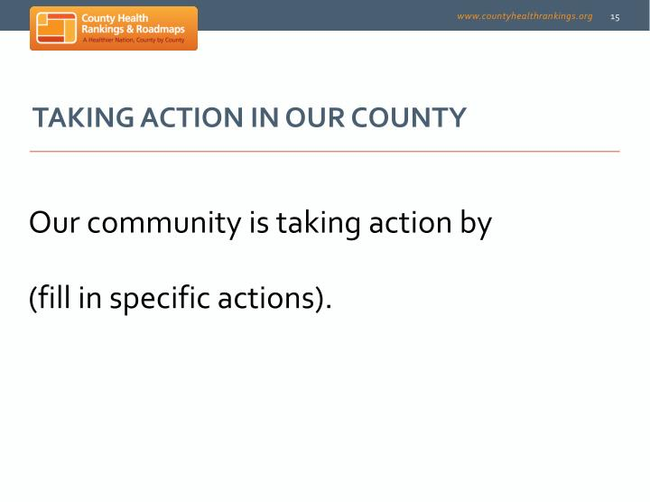 TAKING ACTION IN OUR COUNTY