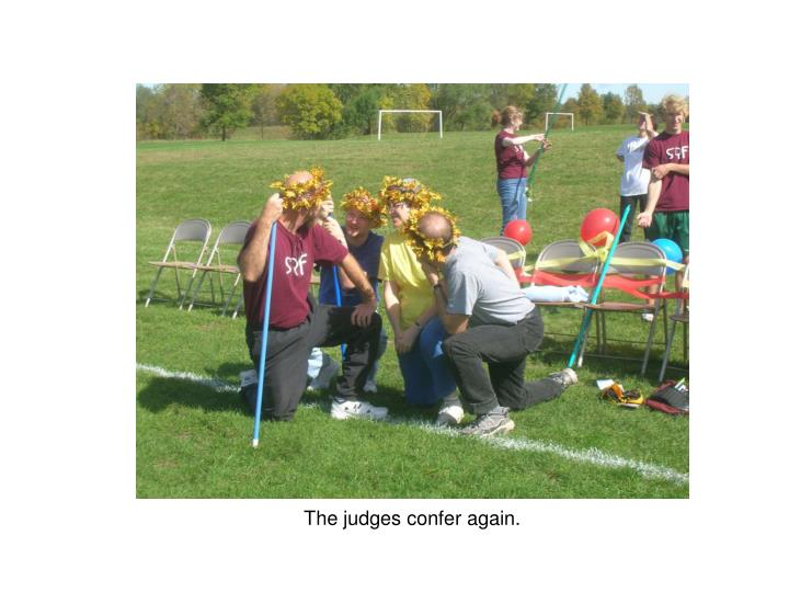 The judges confer again.
