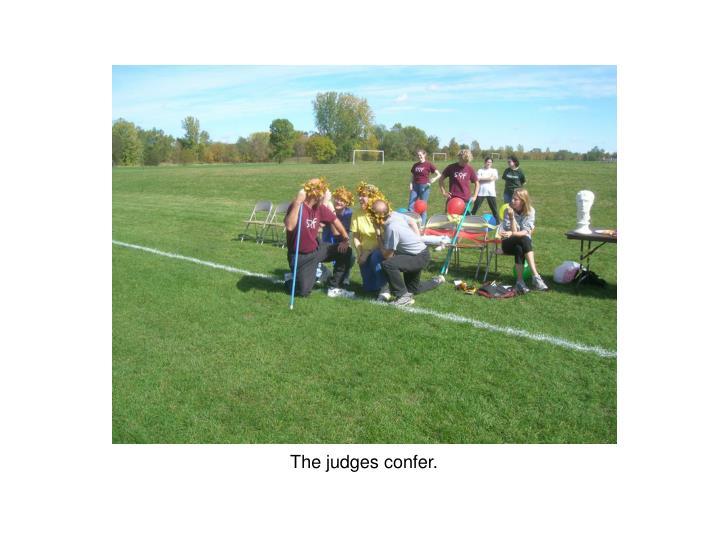 The judges confer