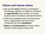 helium and heavier atoms