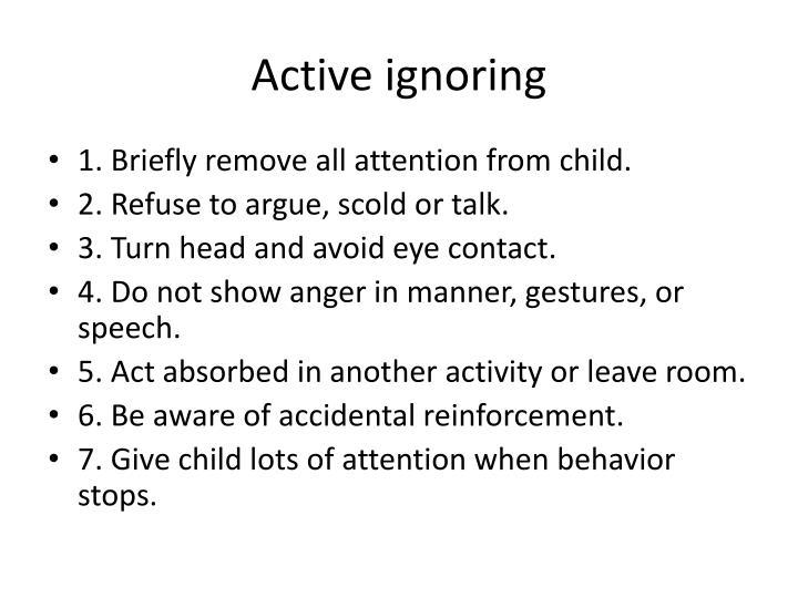 Active ignoring