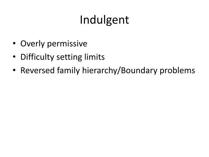 Indulgent