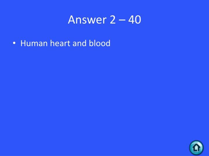 Answer 2 – 40