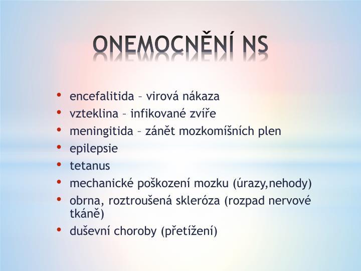 ONEMOCNĚNÍ NS