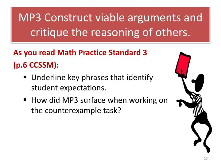 MP3 Construct viable arguments and critique the reasoning of others.