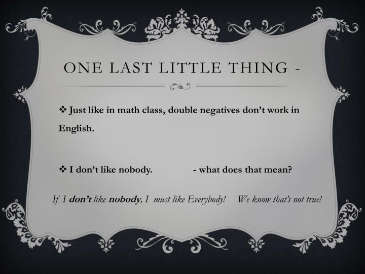 One last little thing -