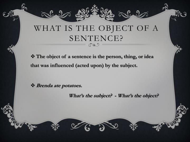 What is the object of a sentence?