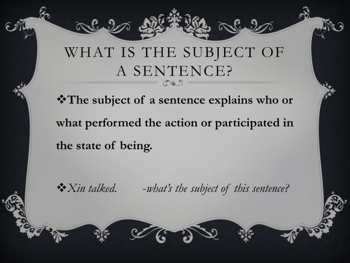 What is the subject of a sentence?