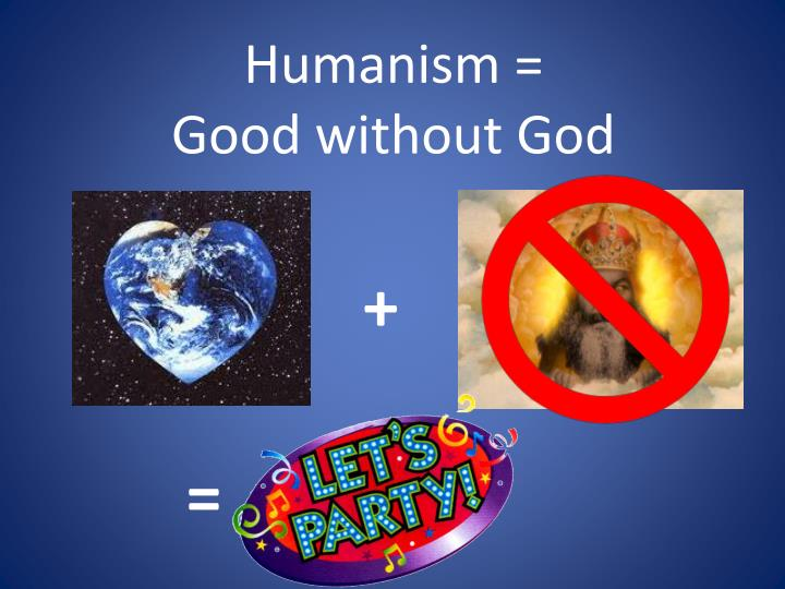 Humanism good without god