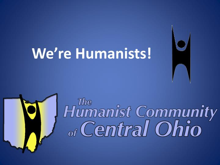 We re humanists