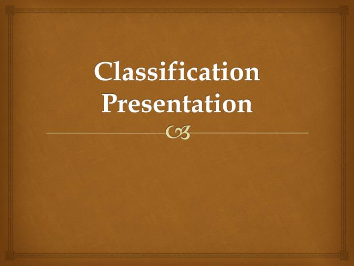 classification presentation n.