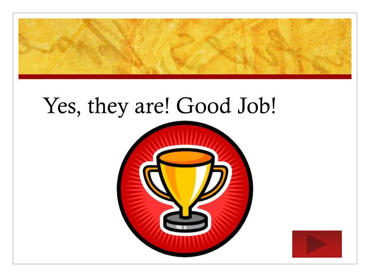 Yes, they are! Good Job!