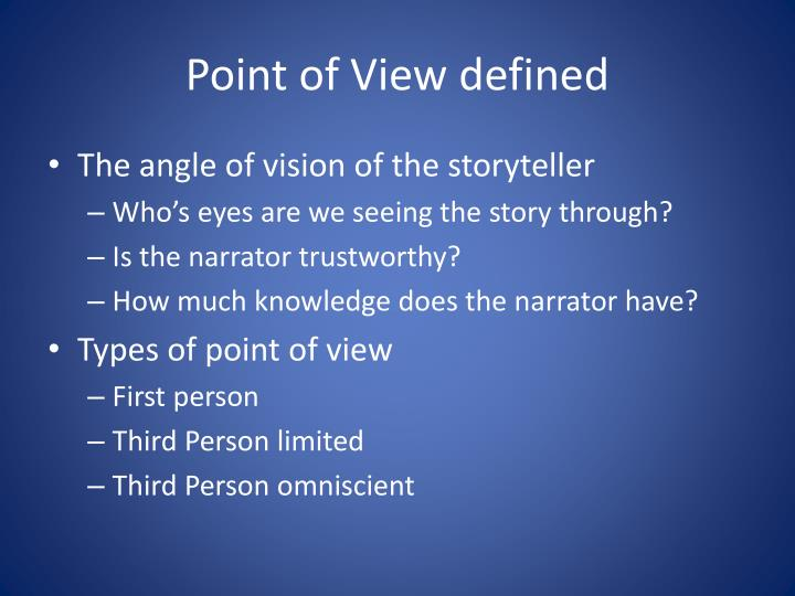 Point of view defined