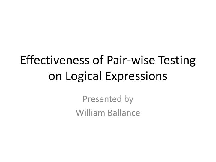 Effectiveness of pair wise testing on logical expressions