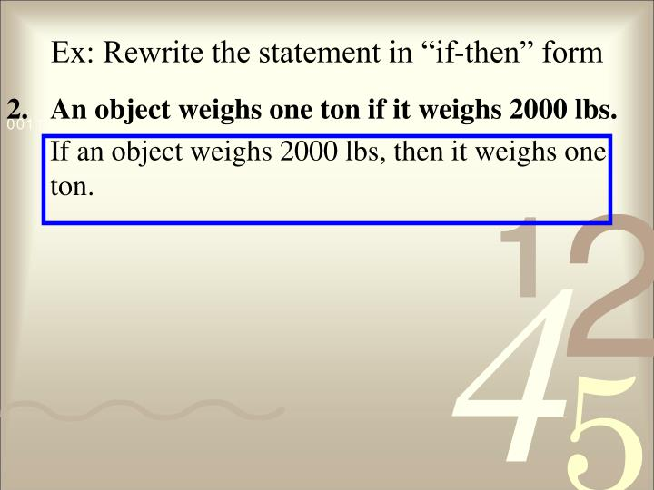 "Ex: Rewrite the statement in ""if-then"" form"