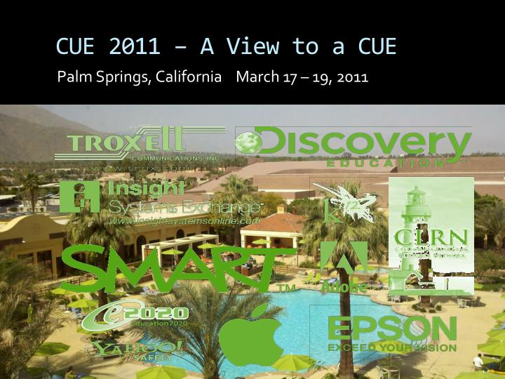CUE 2011 – A View to a CUE