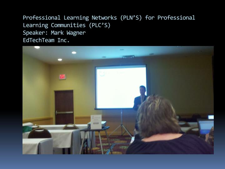 Professional Learning Networks (PLN'S) for Professional Learning Communities (PLC'S)