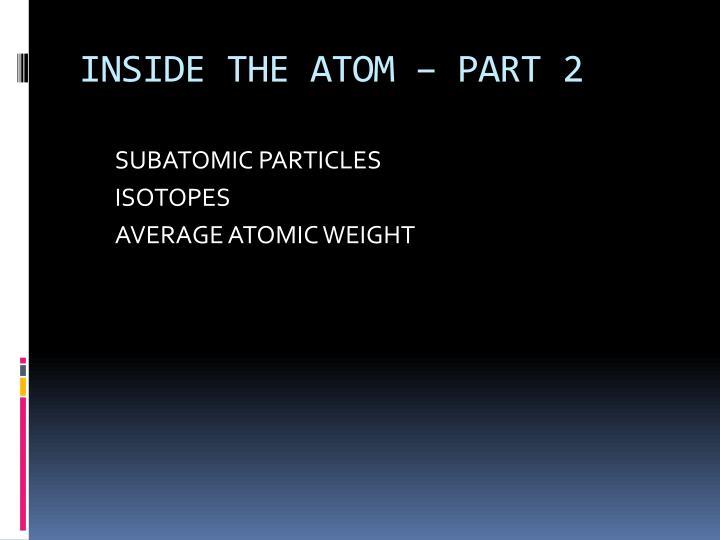 INSIDE THE ATOM – PART 2