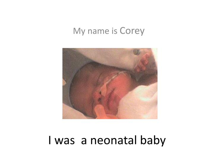 I was a neonatal baby