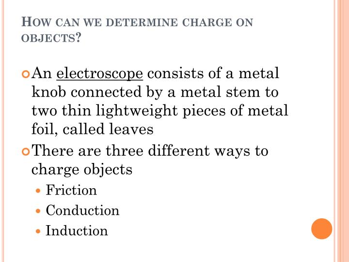 How can we determine charge on objects?