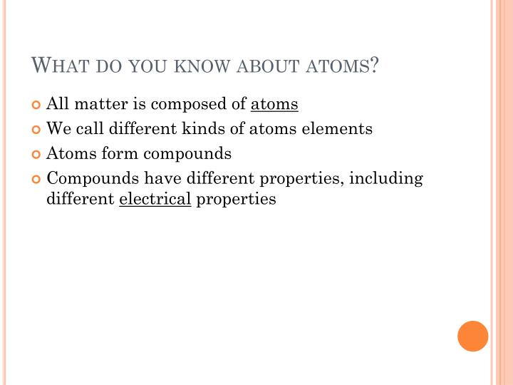 What do you know about atoms